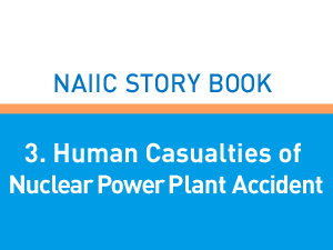 3. Human Casualties of Nuclear Power Plant Accident